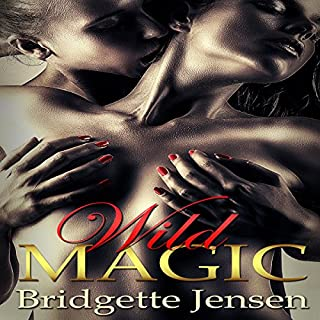 Wild Magic     Lesbian Romance              By:                                                                                                                                 Bridgette Jensen                               Narrated by:                                                                                                                                 TJ Richards                      Length: 1 hr and 35 mins     2 ratings     Overall 5.0