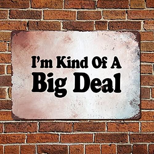 43LenaJon Cartel de metal con texto en inglés 'I'm Kind of A Big Deal', con texto en inglés 'I'm Kind of A Big Deal', letrero de Navidad, estilo retro