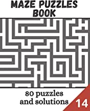 Maze Puzzles book - 80 puzzles and solutions: Relaxing maze puzzle game book - volume 14 (Maze Puzzles Books)