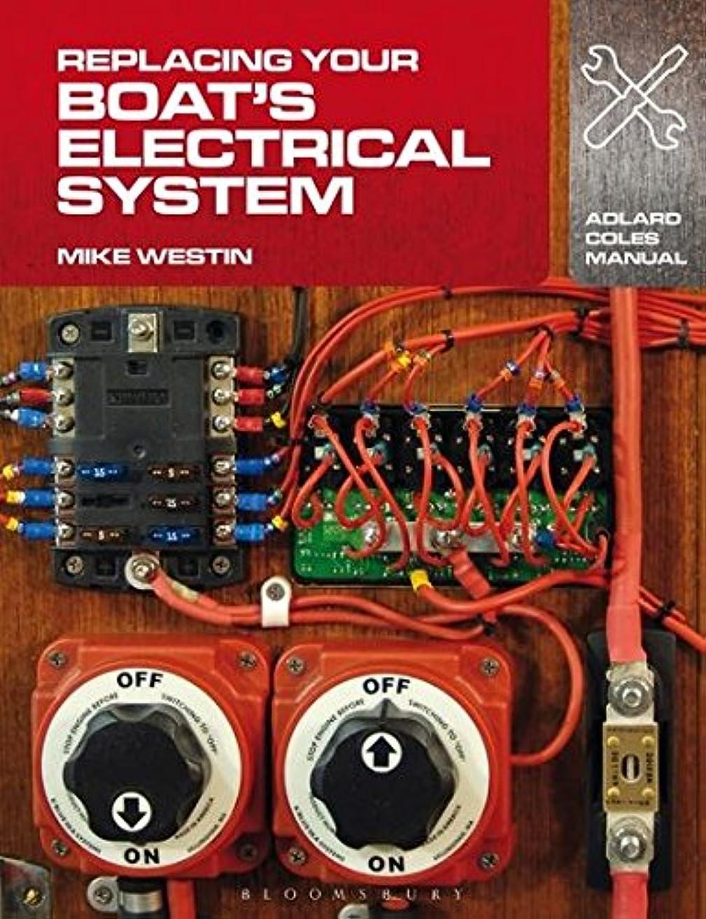 飲料欠点病んでいるReplacing Your Boat's Electrical System (Adlard Coles Manual)