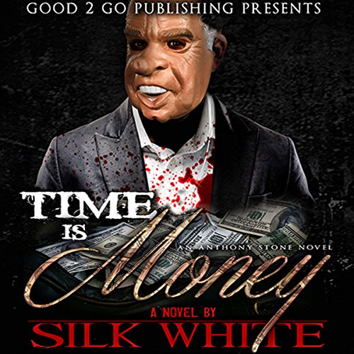 Time Is Money     An Anthony Stone Novel              By:                                                                                                                                 Silk White                               Narrated by:                                                                                                                                 Cary Hite                      Length: 3 hrs and 7 mins     16 ratings     Overall 4.4