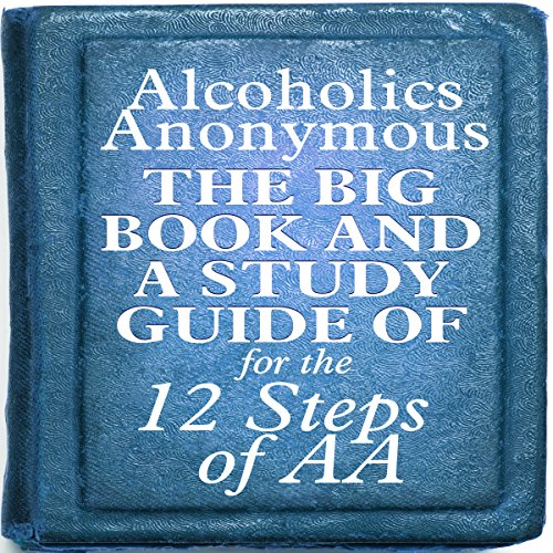 The Big Book and a Study Guide of the 12 Steps of AA audiobook cover art