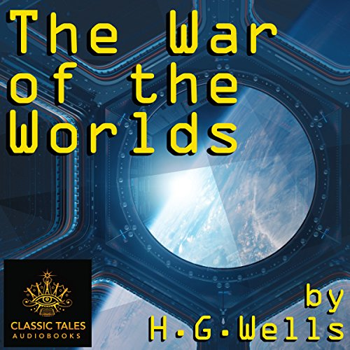 Couverture de The War of the Worlds [Classic Tales Edition]