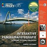 Interaktive Panoramafotografie: Aufnahme, Stitching, Publizieren - Chris Witzani