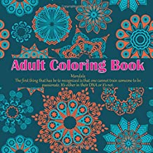 Adult Coloring Book Mandala - The first thing that has be to recognized is that one cannot train someone to be passionate. It's either in their DNA or it's not.