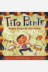Tito Puente, Mambo King/Tito Puente, Rey del Mambo: Bilingual Spanish-English (Pura Belpre Honor Books - Illustration Honor) Hardcover