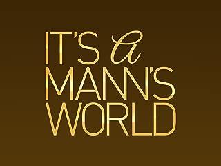 It's A Mann's World