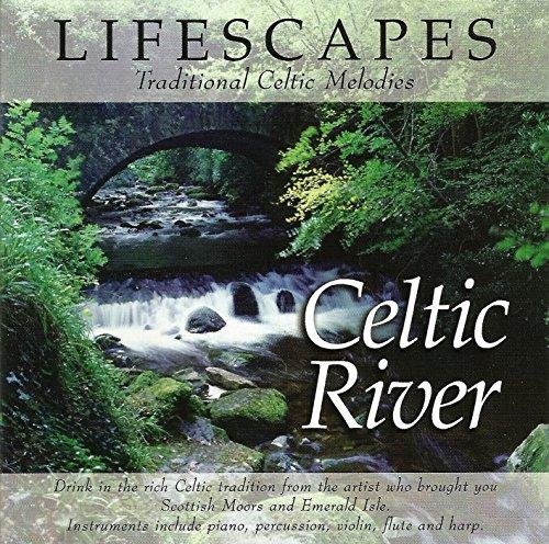 Lifescapes - Celtic River: Traditional Celtic Melodies