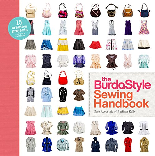 The BurdaStyle Sewing Handbook [With Pattern(s)]: 5 Master Patterns, 15 Creative Projects