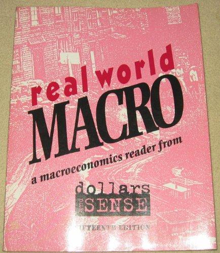 Real World Macro a macroeconomics reader from dollars and sense. (Dollars & sense)
