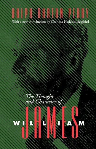 The Thought and Character of William James (Vanderbilt Library of American Philosophy)