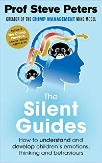 The Silent Guides: How to understand and develop children's emotions, thinking and behaviours