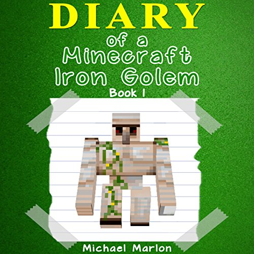 Diary of a Minecraft Iron Golem audiobook cover art