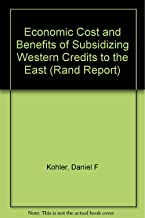 Economic Cost and Benefits of Subsidizing Western Credits to the East