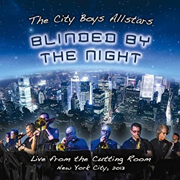 Blinded by the Night (Live from the Cutting Room August 28th 2013)