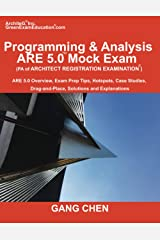 Programming & Analysis (PA) ARE 5.0 Mock Exam (Architect Registration Exam): ): ARE 5.0 Overview, Exam Prep Tips, Hot Spots, Case Studies, Drag-and-Place, Solutions and Explanations Paperback