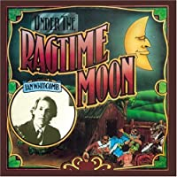 Under the Ragtime Moon by Ian Whitcomb