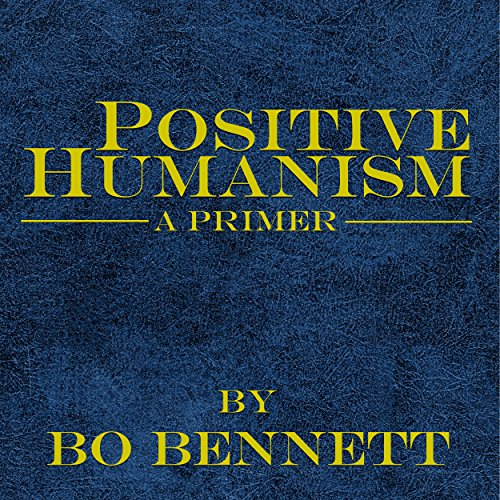 Positive Humanism: A Primer audiobook cover art