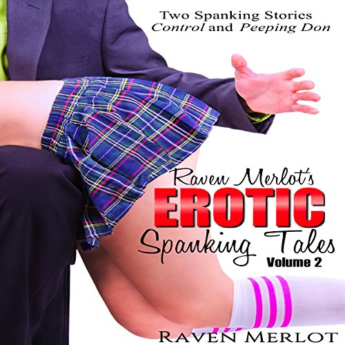 Raven Merlot's Erotic Spanking Tales Volume 2: Control and Peeping Don audiobook cover art