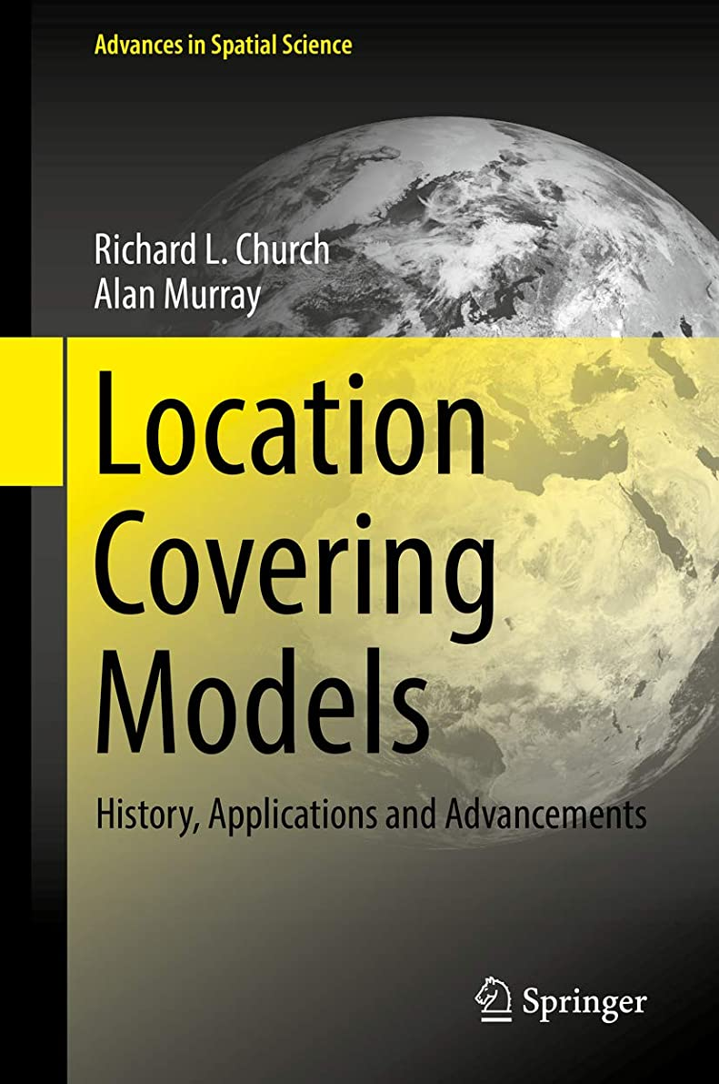 Location Covering Models: History, Applications and Advancements (Advances in Spatial Science) (English Edition)
