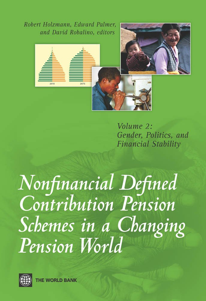 Nonfinancial Defined Contribution Pension Schemes in a Changing Pension World: Volume 2 Gender, Politics, and Financial Stability: Volume 2, Gender, Politics, ... Stability (World Bank Publications)