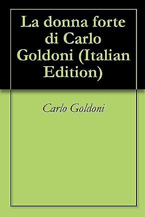 La donna forte di Carlo Goldoni