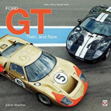Ford GT: Then and Now (Classic Reprint)