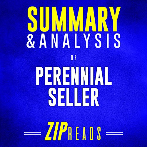 Summary & Analysis of Perennial Seller: The Art of Making and Marketing Work That Lasts     A Guide to the Book by Ryan Holiday              By:                                                                                                                                 ZIP Reads                               Narrated by:                                                                                                                                 Michael London Anglado                      Length: 38 mins     Not rated yet     Overall 0.0