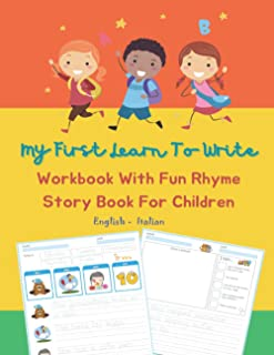 My First Learn To Write Workbook With Fun Rhyme Story Book For Children English Italian: I can read trace and write simple...