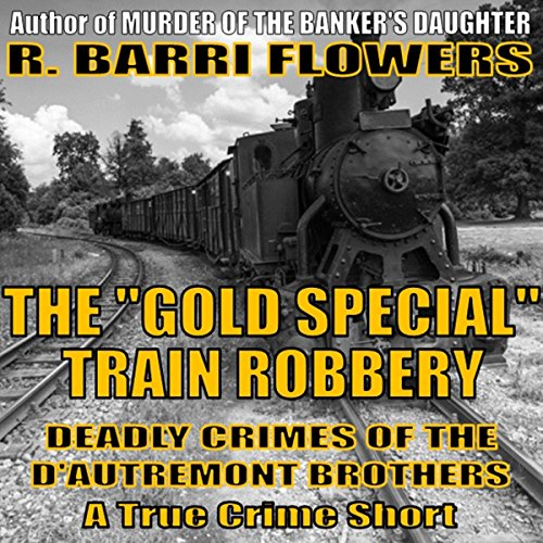 "The ""Gold Special"" Train Robbery audiobook cover art"