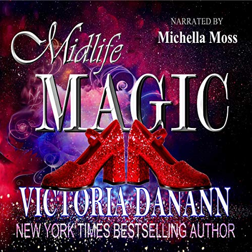 Midlife Magic: A Paranormal Women's Fiction Novel: Not Too Late, Book 1