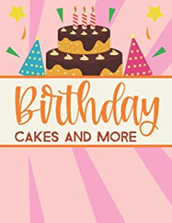 Birthday Cakes And More: Adult Coloring Sheets For Unwinding And Relaxation, Stress Relieving Coloring Activity Sheets