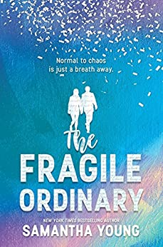 The Fragile Ordinary by [Samantha Young]