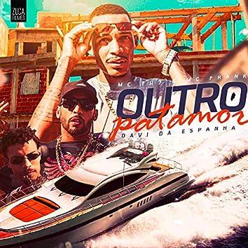 Outro Patamar (feat. DJ DAVI DA ESPANHA)