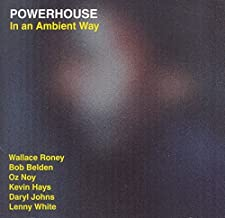 Powerhouse - In an Ambient Way by Bob Belden (2015-05-04)