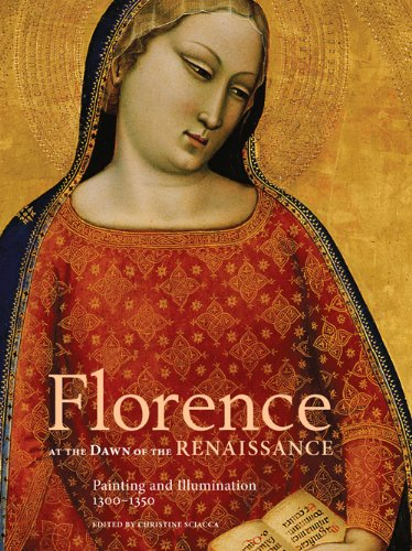 Florence at the Dawn of the Renaissance – Painting and Illumination, 1300–1350
