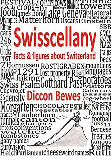 Download Swisscellany: Facts & Figures About Switzerland 3905252244