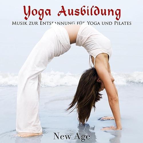 Yoga Ausbildung - Musik zur Entspannung für Yoga und Pilates ...
