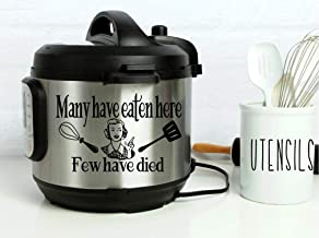 Instant Pot Vinyl Decal • Many Have Eaten Here - Few Have Died • 3 Sizes Available • Lots of Colors to Choose From • Instapot • Pressure Cooker Decal • BlueMoonFlowerDesign