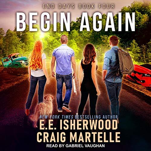 Begin Again: End Days Series, Book 4