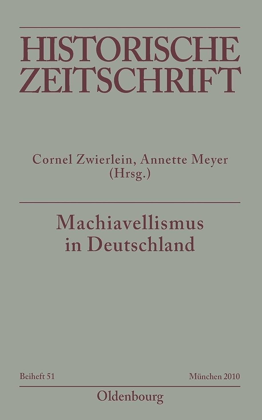 血まみれのストラトフォードオンエイボン抽出Machiavellismus in Deutschland: Chiffre Von Kontingenz, Herrschaft Und Empirismus in Der Neuzeit (Historische Zeitschrift / Beihefte)
