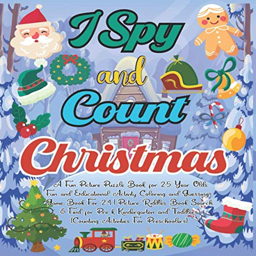 Compare Textbook Prices for I Spy and Count Christmas: A Fun Picture Puzzle Book for 2-5 Year Olds | Fun and Educational Activity Coloring and Guessing Game Book For 2-4 | ... Counting Activities For Preschoolers  ISBN 9798552718634 by Seasonal, Simba