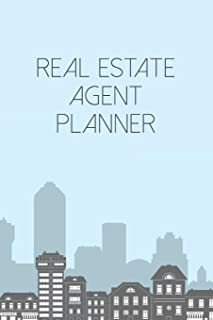 Real Estate Agent Planner: Daily and Weekly Calendar Notebook For The Real Estate Professional - Includes A Client Organizer Log For A Great Follow Up Experience
