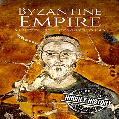 Byzantine Empire: A History from Beginning to End audiobook cover art