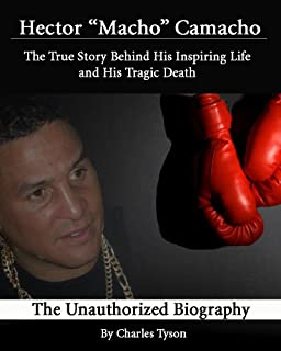 Hector 'Macho' Camacho: The True Story Behind His Inspiring Life and His Tragic Death
