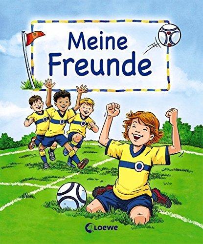 Meine Freunde (Motiv Fußball): Freundebuch, Eintragbuch, Poesiealbum für Kinder ab 6 Jahre (Eintragbücher)