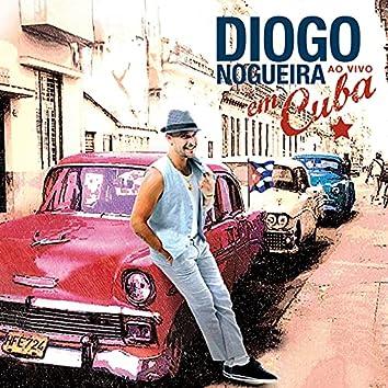 Diogo Nogueira Ao Vivo Em Cuba (Ao Vivo)