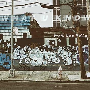 What U Know