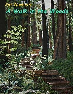 A Walk in the Woods: Quilt Exhibit