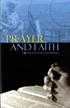 Prayer and Faith: The Life of Dr. Tom Williams